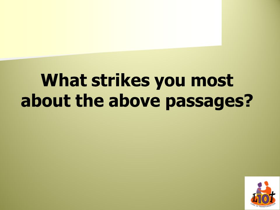 What strikes you most about the above passages?