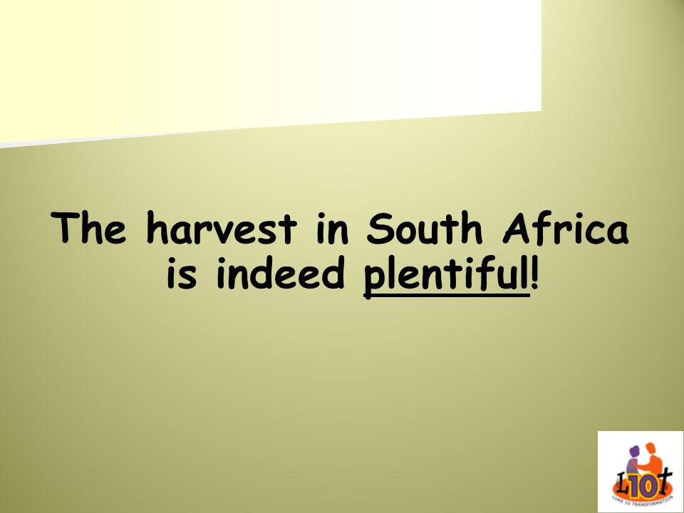 The harvest in South Africa is indeed plentiful!