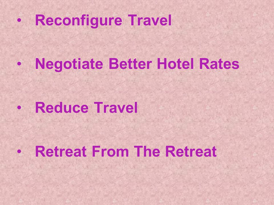 Reconfigure Travel Negotiate Better Hotel Rates Reduce Travel Retreat From The Retreat