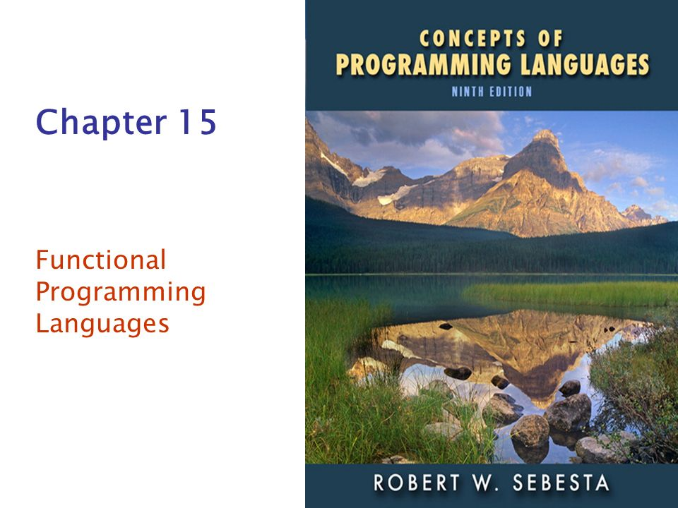 ISBN 0-321-49362-1 Chapter 15 Functional Programming Languages