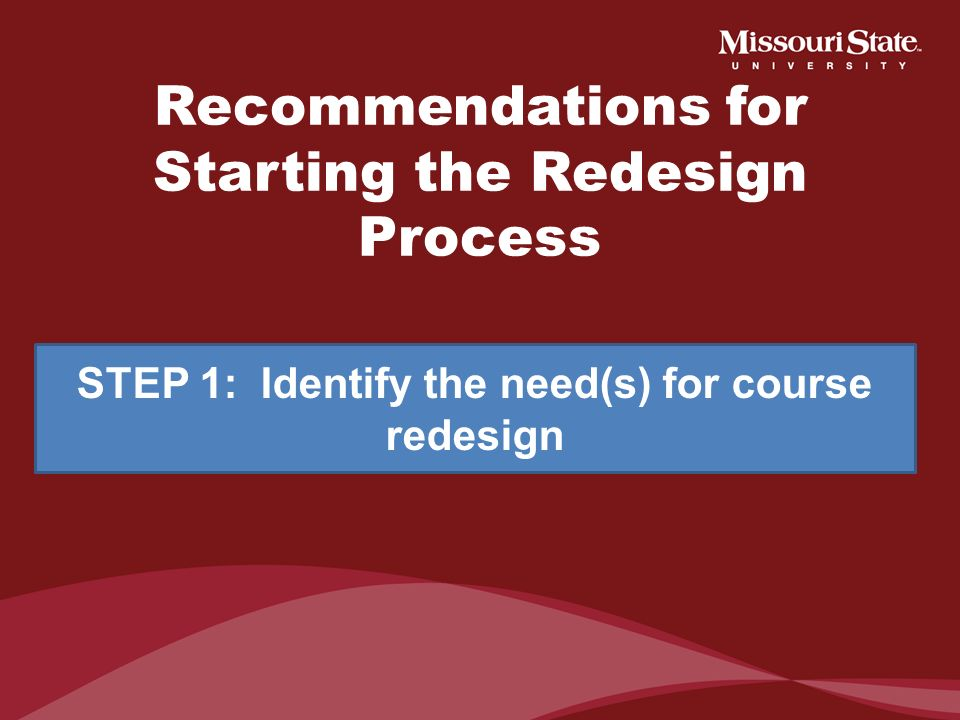 History of our Redesign Redesigned Introductory Psychology (PSY 121) at Missouri State University Part of statewide initiative in academic collaborati