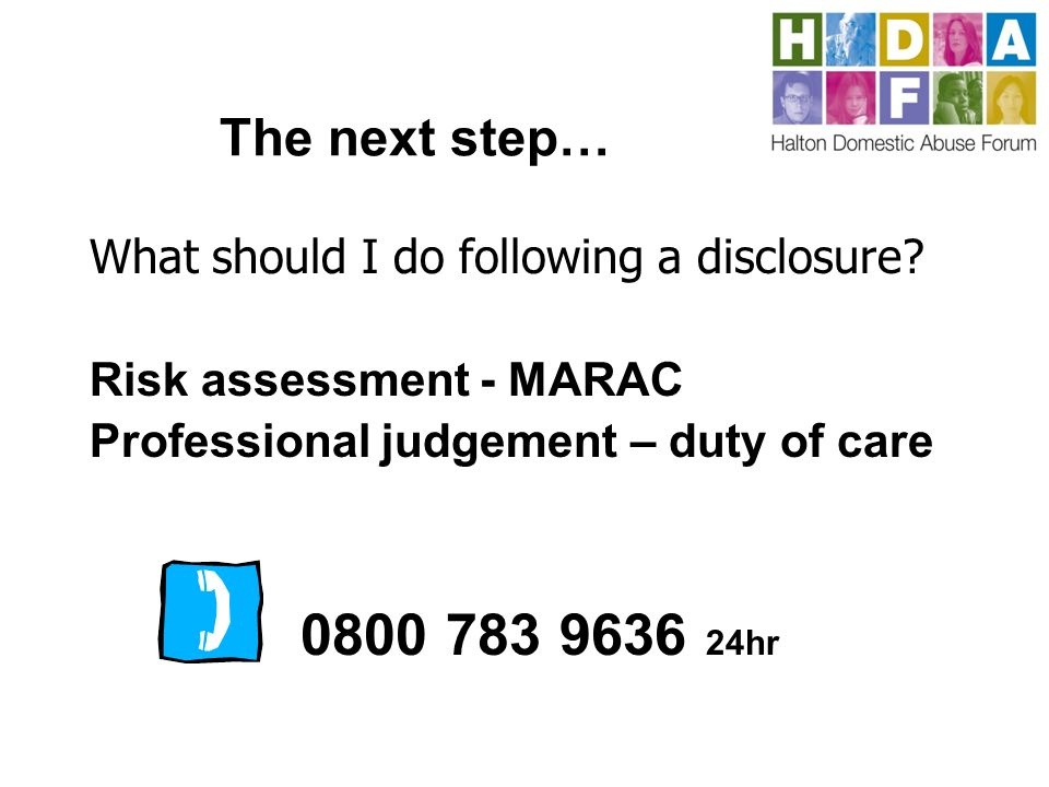 The next step… What should I do following a disclosure.