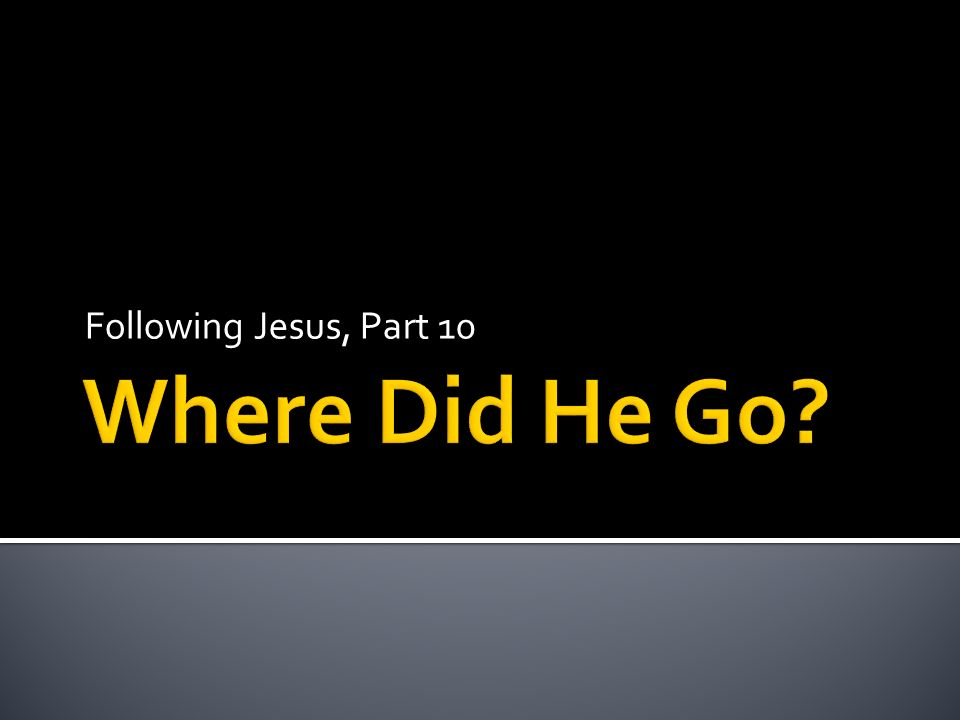Following Jesus, Part 10