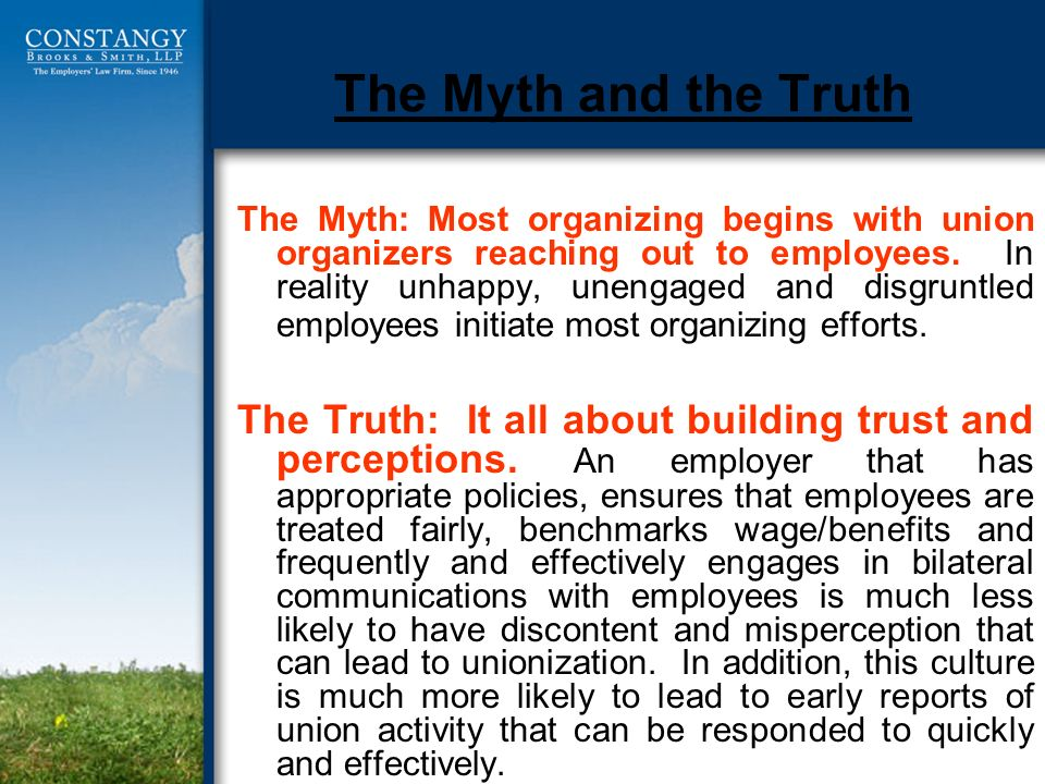 The Myth and the Truth The Myth: Most organizing begins with union organizers reaching out to employees.