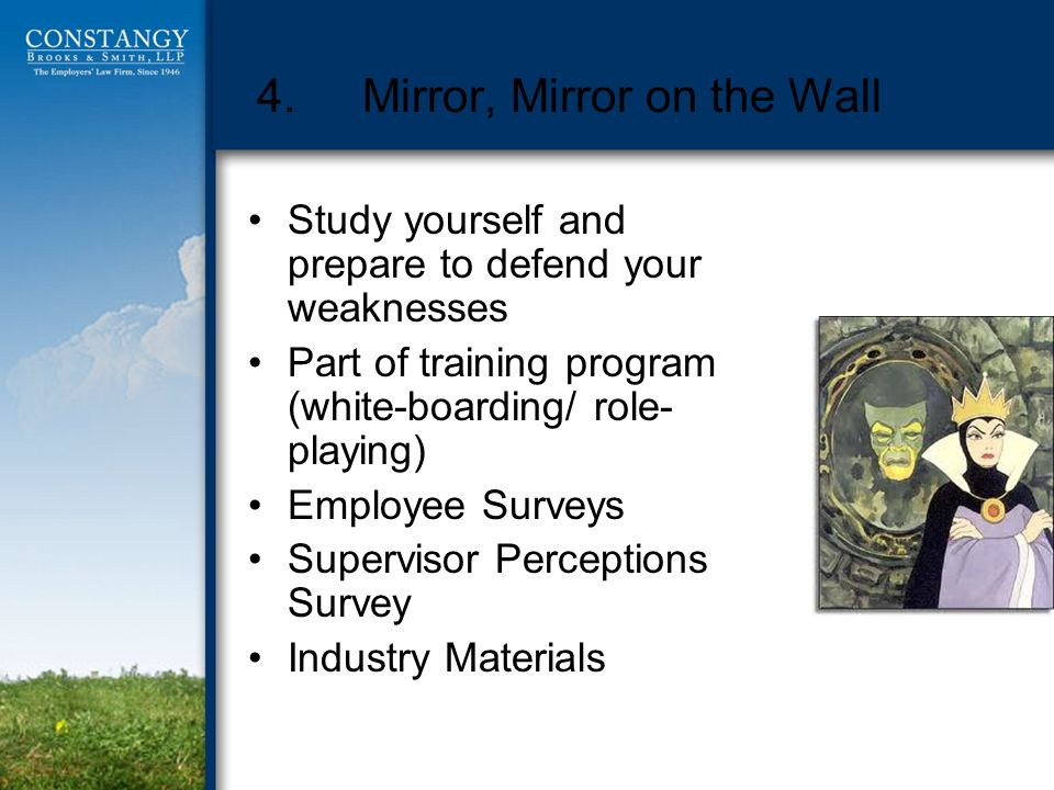 4.Mirror, Mirror on the Wall Study yourself and prepare to defend your weaknesses Part of training program (white-boarding/ role- playing) Employee Su