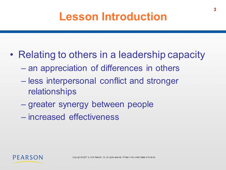 24 Lesson Two Understanding Leadership Style Copyright © 2007 by NCS Pearson, Inc.
