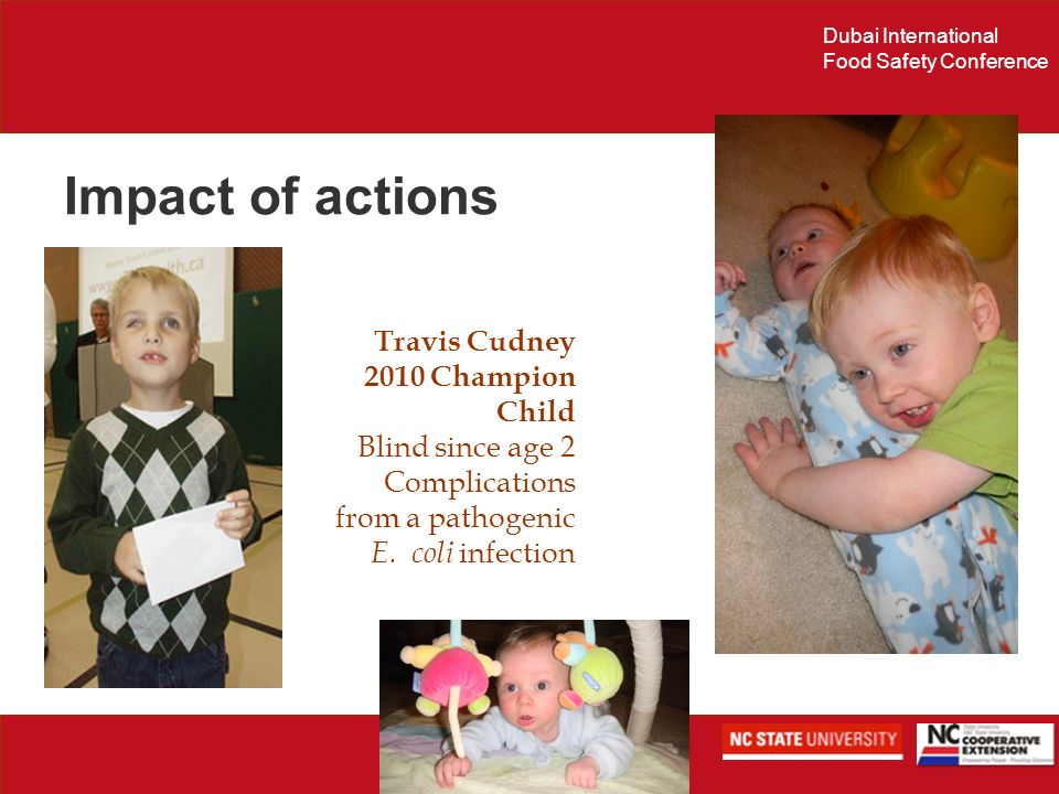 Dubai International Food Safety Conference Impact of actions Travis Cudney 2010 Champion Child Blind since age 2 Complications from a pathogenic E. co