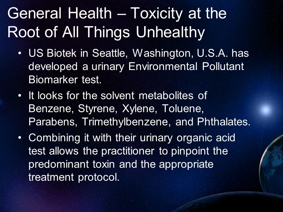 General Health – Toxicity at the Root of All Things Unhealthy US Biotek in Seattle, Washington, U.S.A. has developed a urinary Environmental Pollutant