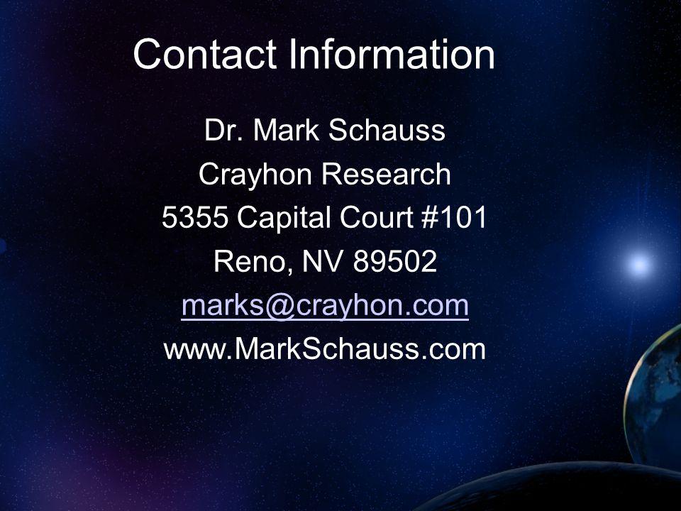 Contact Information Dr. Mark Schauss Crayhon Research 5355 Capital Court #101 Reno, NV 89502 marks@crayhon.com www.MarkSchauss.com