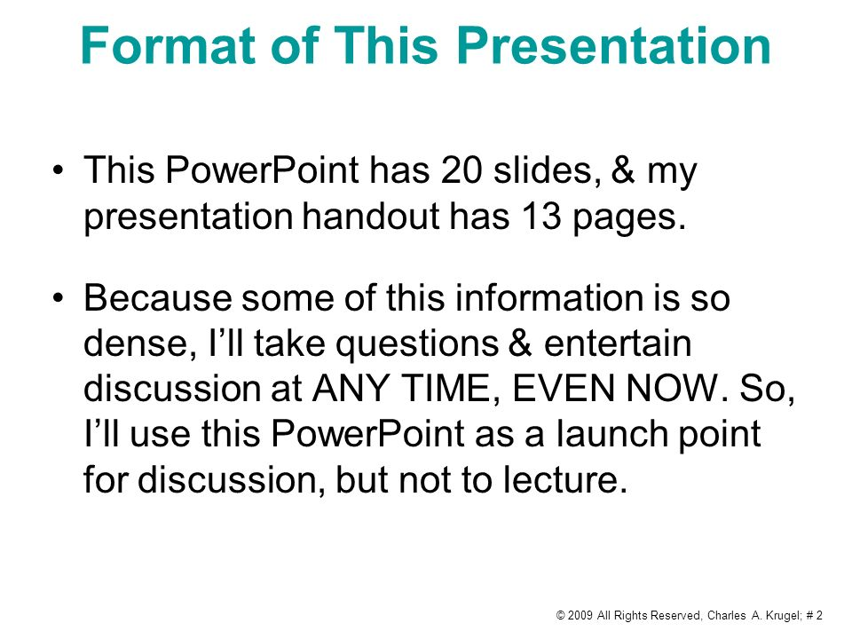 Format of This Presentation This PowerPoint has 20 slides, & my presentation handout has 13 pages.