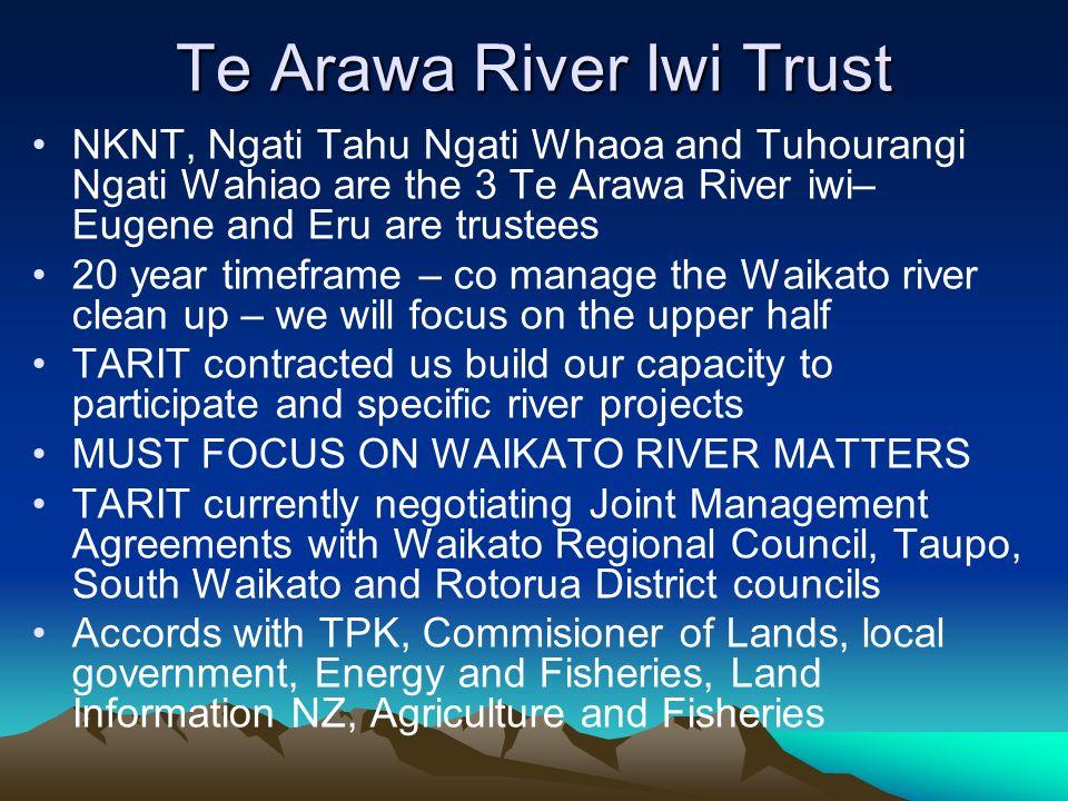 Te Arawa River Iwi Trust NKNT, Ngati Tahu Ngati Whaoa and Tuhourangi Ngati Wahiao are the 3 Te Arawa River iwi– Eugene and Eru are trustees 20 year ti