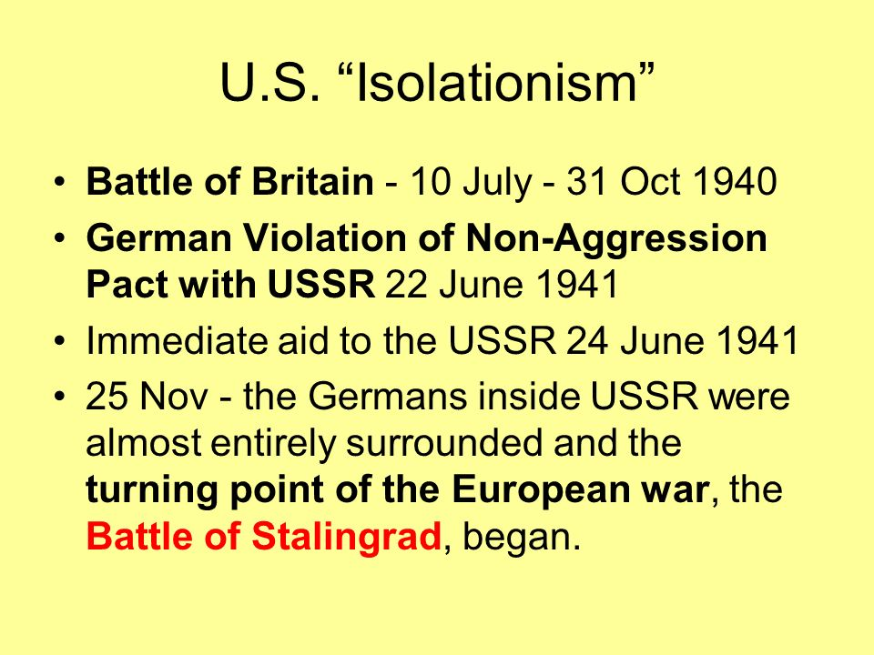 U.S. Isolationism U.S. Occupation of Countries – 1941 –9 April - The US occupied Greenland as a result of a joint agreement between the US and the Dan