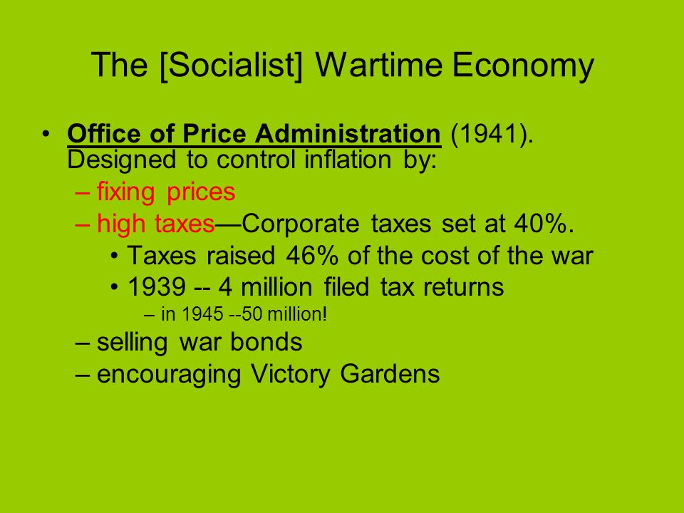 The [Socialist] Wartime Economy War Resources Board (1939): –To allocate resources for production –Inefficient and slow Office of Production Managemen