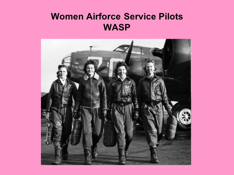 Women Airforce Service Pilots WASP To free male pilots for combat roles by employing qualified female pilots on missions such as ferrying aircraft fro