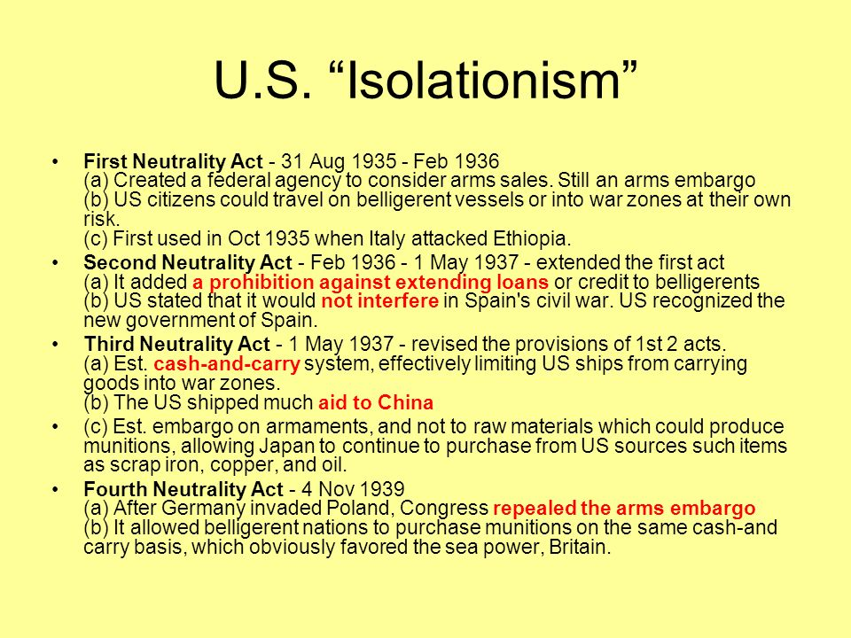 U.S. Isolationism …in response to German invasion of Poland (Sept 1939) 3 Sept - During his
