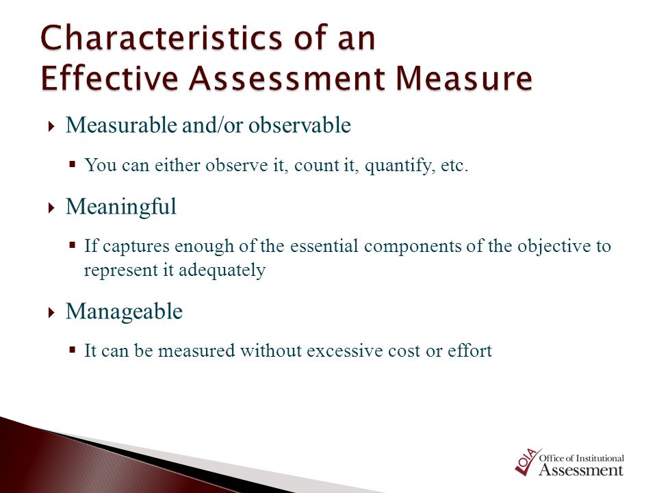 Measurable and/or observable You can either observe it, count it, quantify, etc. Meaningful If captures enough of the essential components of the obje