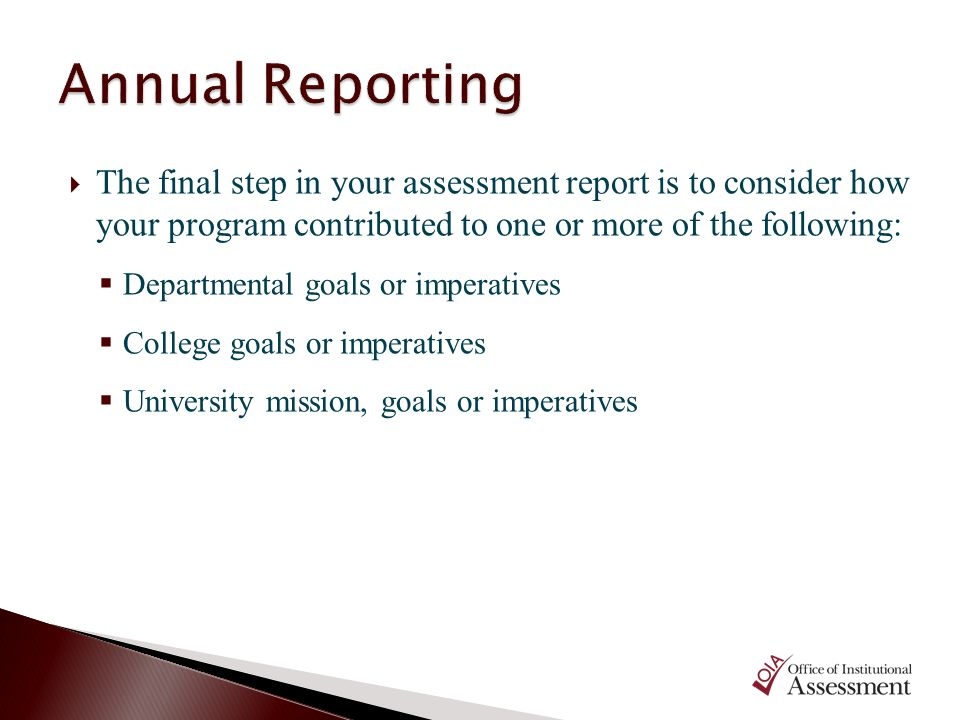 The final step in your assessment report is to consider how your program contributed to one or more of the following: Departmental goals or imperative