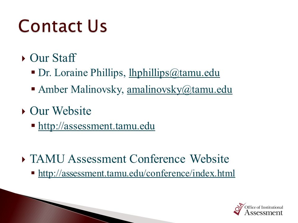 Our Staff Dr. Loraine Phillips, lhphillips@tamu.edulhphillips@tamu.edu Amber Malinovsky, amalinovsky@tamu.eduamalinovsky@tamu.edu Our Website http://a