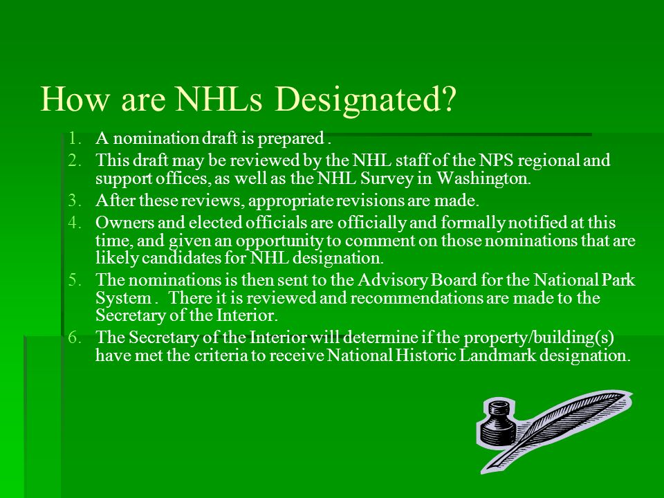 How are NHLs Designated. 1. 1.A nomination draft is prepared.