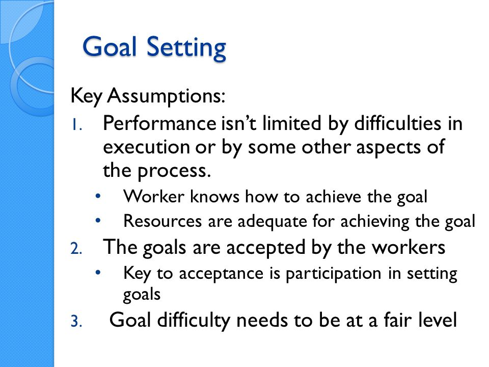 Goal Setting Key Assumptions: 1.