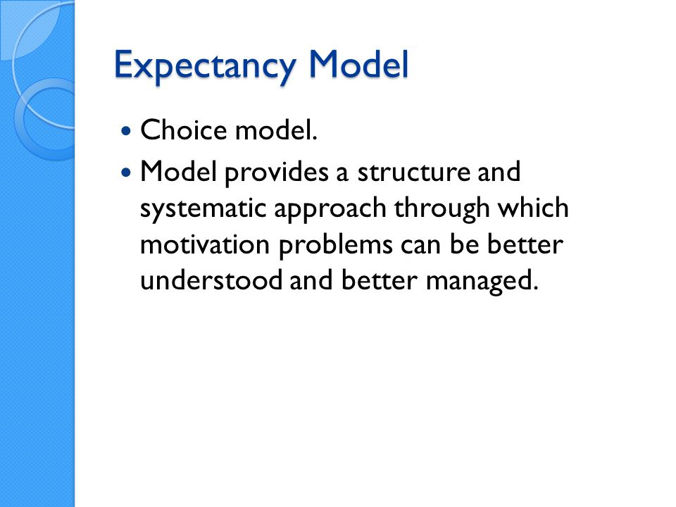 Expectancy Model Choice model.
