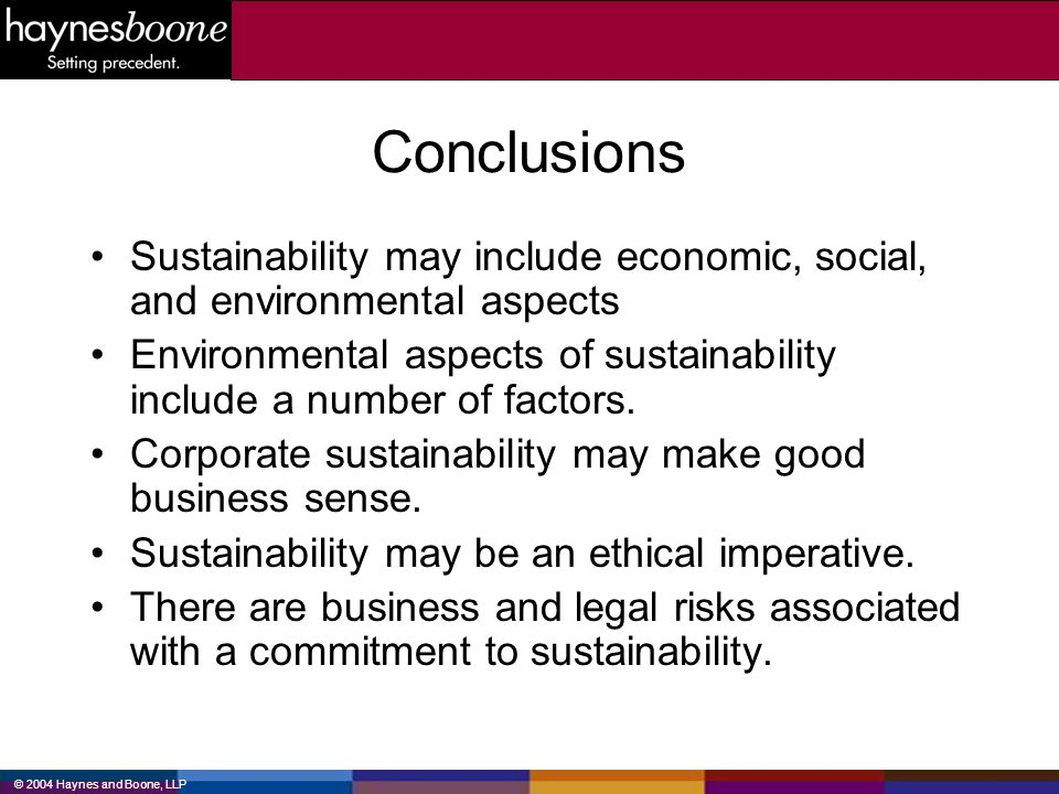 Conclusions Sustainability may include economic, social, and environmental aspects Environmental aspects of sustainability include a number of factors