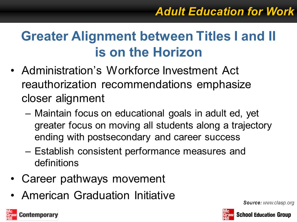 Greater Alignment between Titles I and II is on the Horizon Administrations Workforce Investment Act reauthorization recommendations emphasize closer