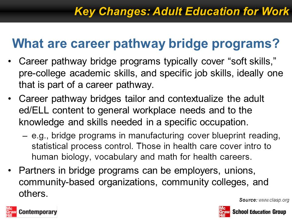 What are career pathway bridge programs? Career pathway bridge programs typically cover soft skills, pre-college academic skills, and specific job ski