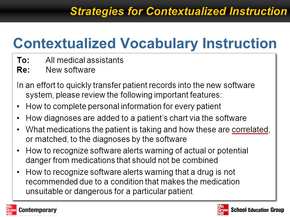 Contextualized Vocabulary Instruction To: All medical assistants Re: New software In an effort to quickly transfer patient records into the new softwa