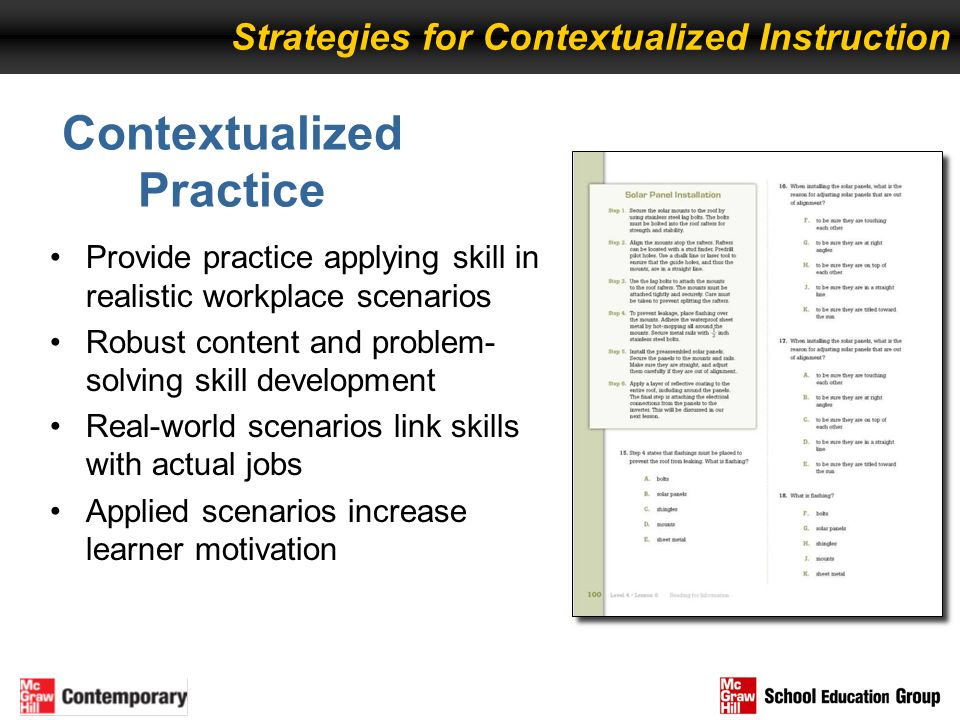 Provide practice applying skill in realistic workplace scenarios Robust content and problem- solving skill development Real-world scenarios link skill