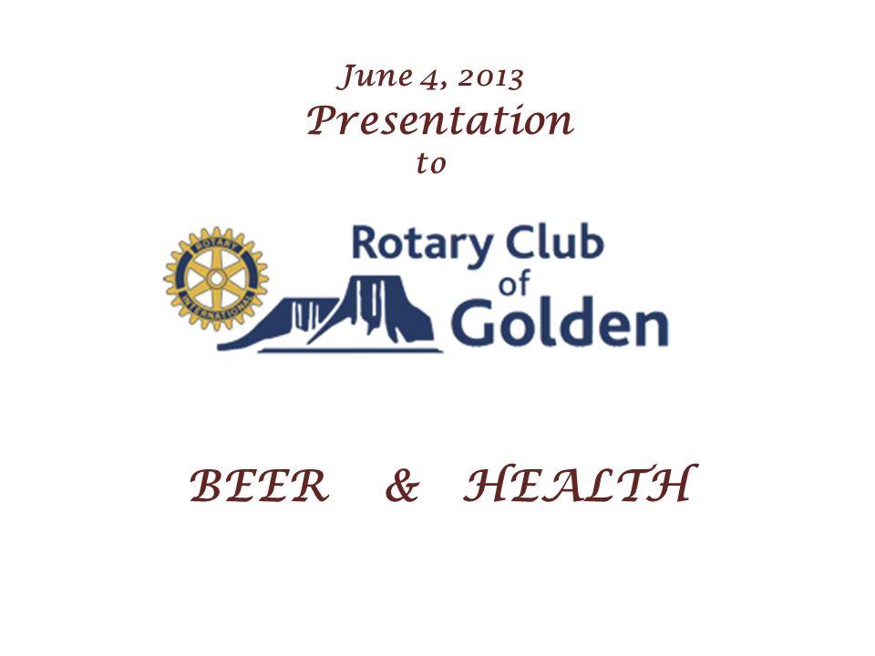 June 4, 2013 Presentation to BEER & HEALTH