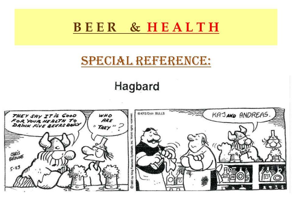 B E E R & H E A L T H Special Reference: