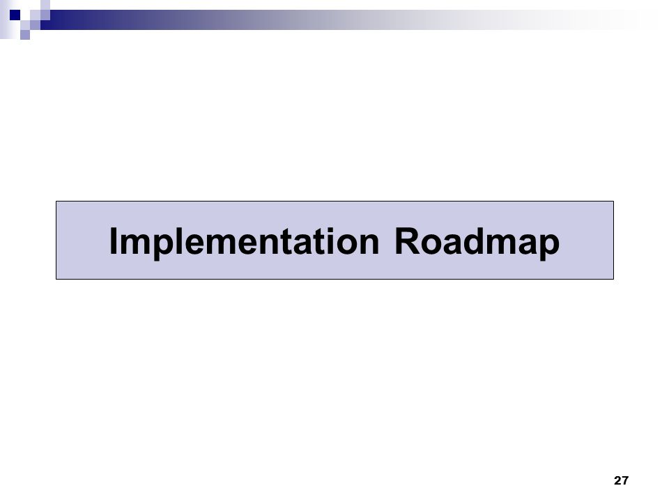 27 Implementation Roadmap