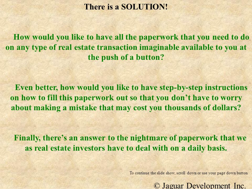 There is a SOLUTION! How would you like to have all the paperwork that you need to do on any type of real estate transaction imaginable available to y