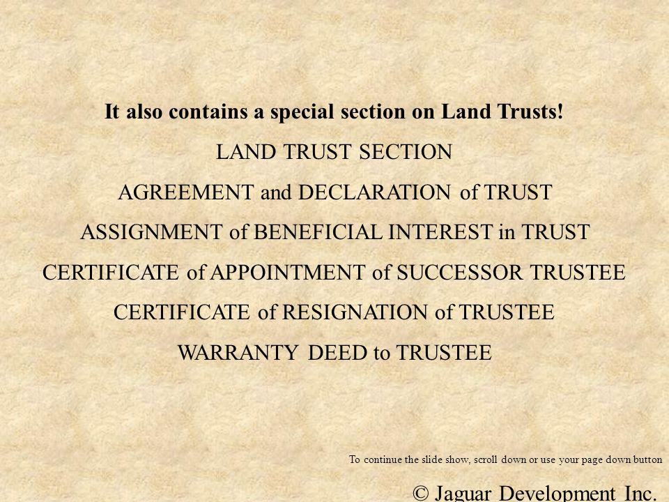 It also contains a special section on Land Trusts! LAND TRUST SECTION AGREEMENT and DECLARATION of TRUST ASSIGNMENT of BENEFICIAL INTEREST in TRUST CE