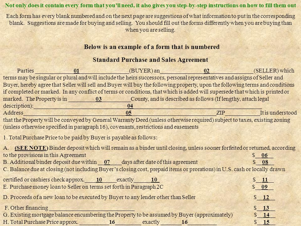 Not only does it contain every form that youll need, it also gives you step-by-step instructions on how to fill them out Each form has every blank numbered and on the next page are suggestions of what information to put in the corresponding blank.