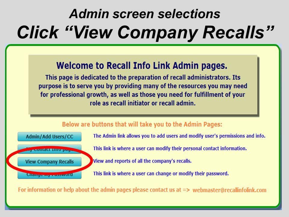 Admin screen selections Click View Company Recalls