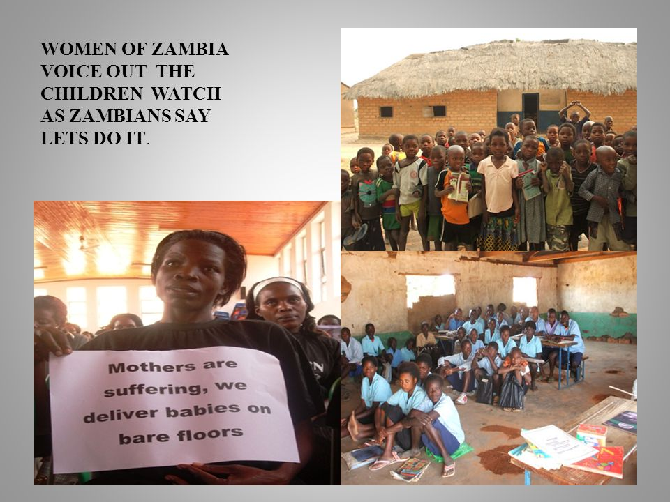 WOMEN OF ZAMBIA VOICE OUT THE CHILDREN WATCH AS ZAMBIANS SAY LETS DO IT.