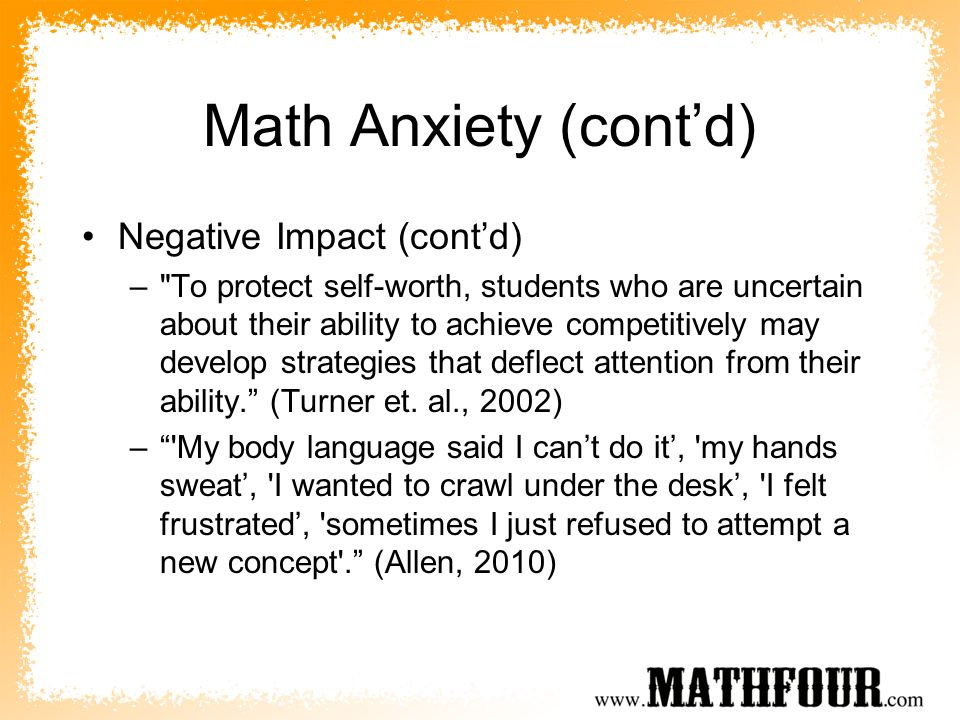 Math Anxiety (contd) Negative Impact (contd) –