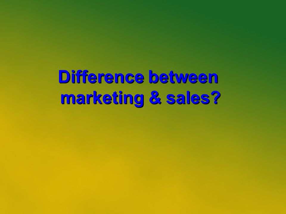 3 Difference between marketing & sales Difference between marketing & sales