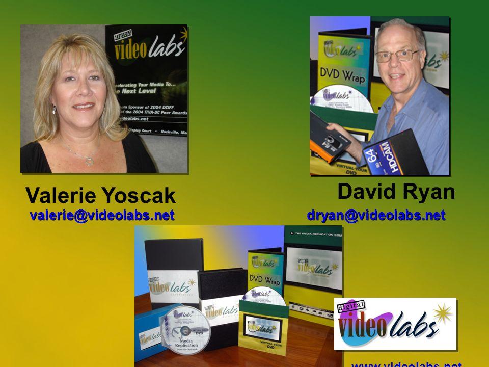 50 valerie@videolabs.net www.videolabs.net David Ryan dryan@videolabs.net Valerie Yoscak