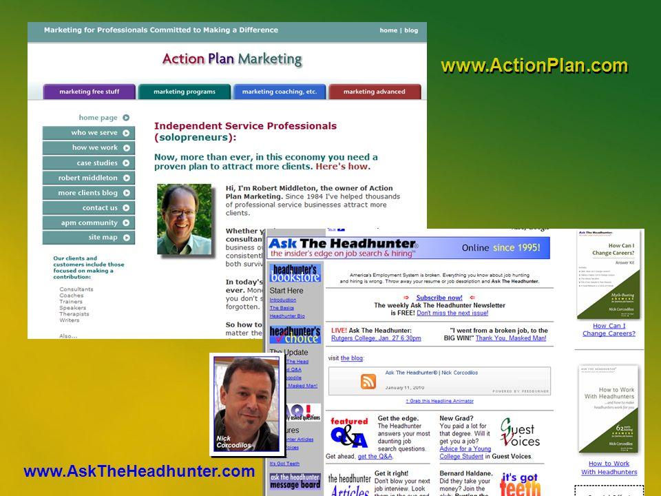 9 www.ActionPlan.com www.AskTheHeadhunter.com