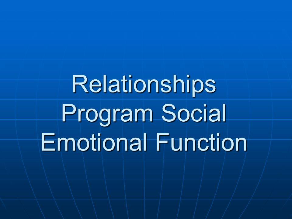 Relationships Program Social Emotional Function