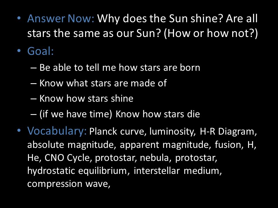 Answer Now: Why does the Sun shine. Are all stars the same as our Sun.