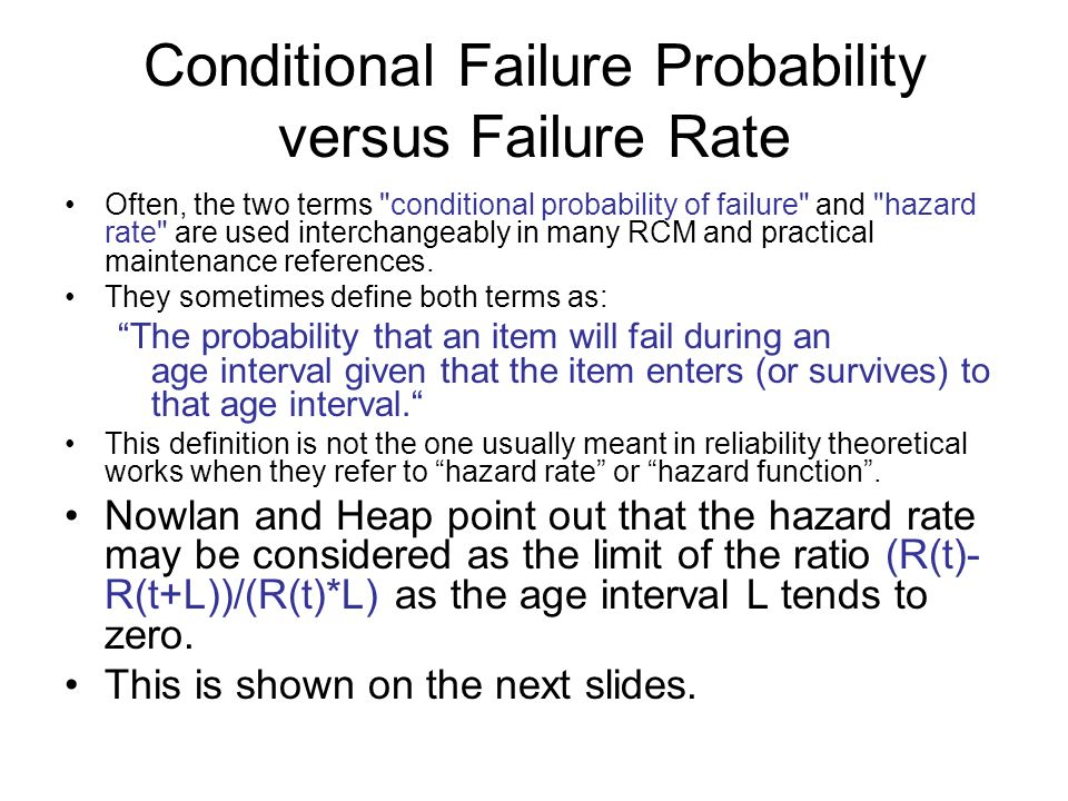 Conditional Failure Probability versus Failure Rate Often, the two terms