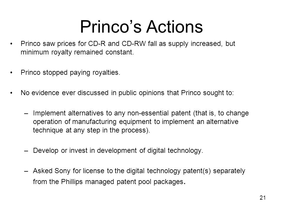 21 Princos Actions Princo saw prices for CD-R and CD-RW fall as supply increased, but minimum royalty remained constant.