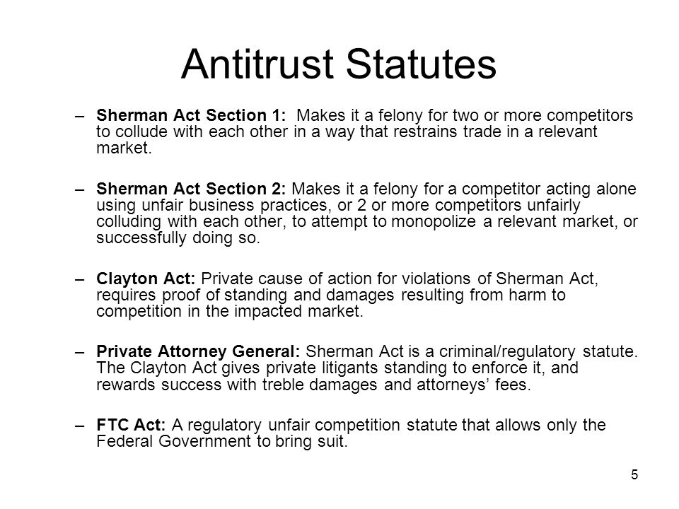 6 Antitrust Elements and Concepts Relevant Market: A market for a product (which is all available substitute products that compete with each other in a geographic area); or fungible technologies that can compete with each other (e.g.