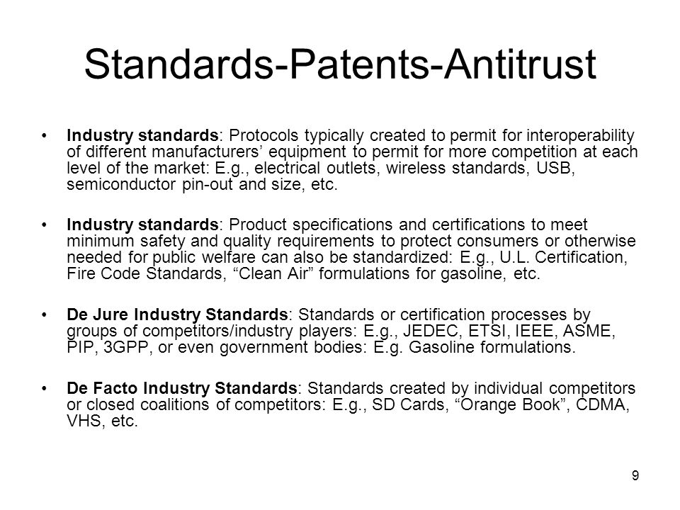 10 Standards-Patents-Antitrust Patent or patents that cover a successful standard generally give their owner market or monopoly power over the relevant market for technology and goods compliant with the standard.
