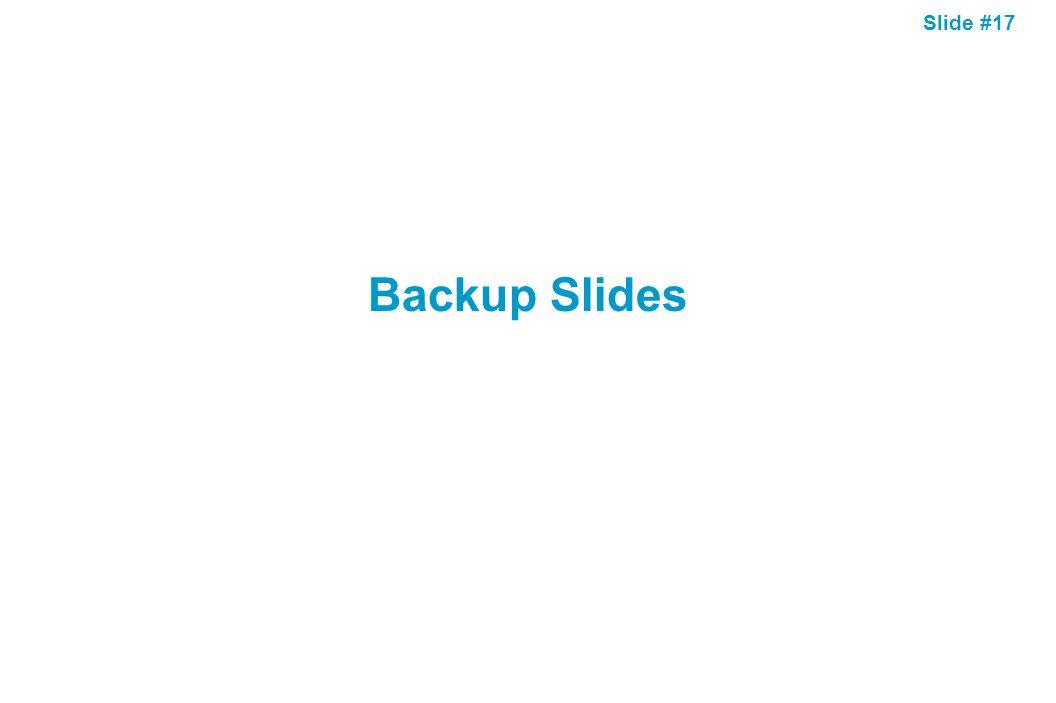 Slide #17 Backup Slides
