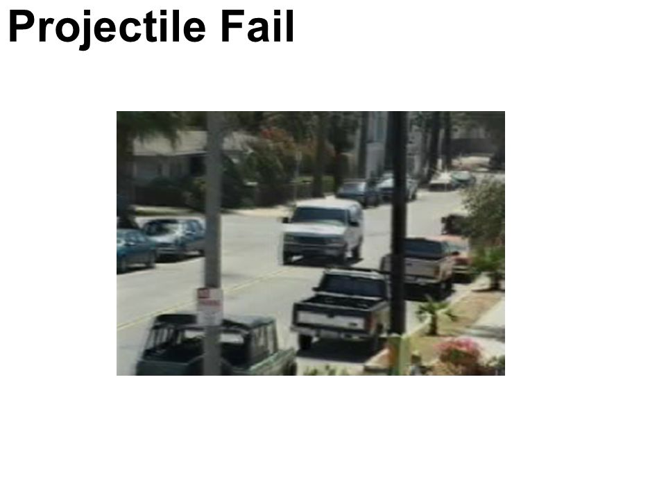 Projectile Fail